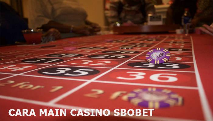 Cara main judi casino online di Sbobet